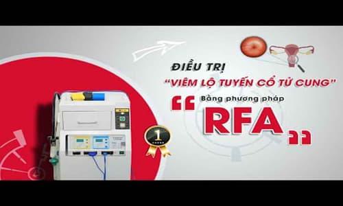 Kỹ thuật RFA cổ tử cung có tốt và an toàn không? Quy trình thực hiện